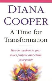A Time For Transformation by Diana Cooper