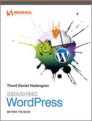 Smashing Wordpress: Beyond the Blog by Thord Daniel Hedengren image