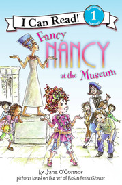Fancy Nancy at the Museum (I Can Read Series Level 1) by Jane O'Connor