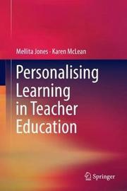 Personalising Learning in Teacher Education by Mellita Jones