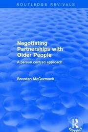 Revivals: Negotiating Partnerships with Older People (2001) by Brendan McCormack