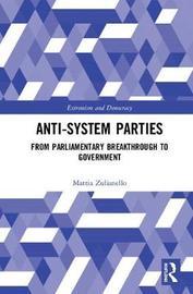 Anti-System Parties by Mattia Zulianello