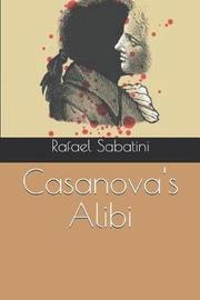 Casanova's Alibi by Rafael Sabatini