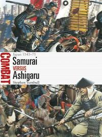 Samurai vs Ashigaru by Stephen Turnbull