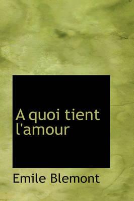 A Quoi Tient L'Amour by Emile Blemont image