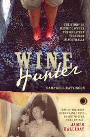 Wine Hunter: The Story of Maurice O'Shea, the Greatest Vigneron in Australia by Campbell Mattinson image