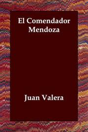 El Comendador Mendoza by Juan Valera image