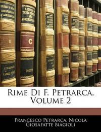 Rime Di F. Petrarca, Volume 2 by Francesco Petrarca