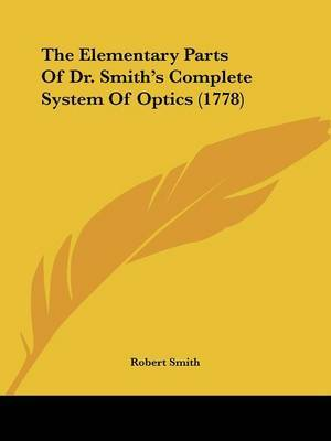 The Elementary Parts of Dr. Smith's Complete System of Optics (1778) by Robert Smith image