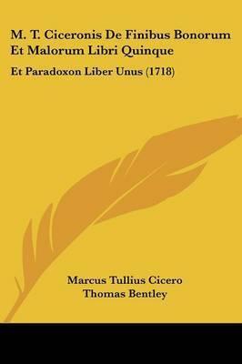 M. T. Ciceronis De Finibus Bonorum Et Malorum Libri Quinque: Et Paradoxon Liber Unus (1718) by Marcus Tullius Cicero