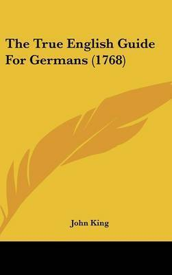 The True English Guide for Germans (1768) by John King