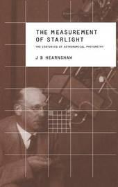 The Measurement of Starlight by J.B. Hearnshaw