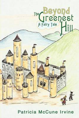 Beyond the Greenest Hill by Patricia McCune Irvine image