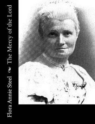 The Mercy of the Lord by Flora Annie Steel