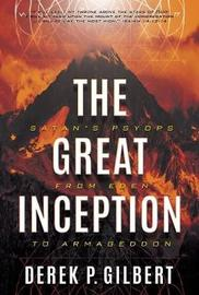 The Great Inception by Derek P Gilbert