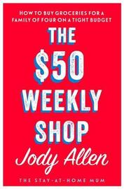 The $50 Weekly Shop by Jody Allen