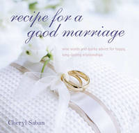 Recipe for a Good Marriage by Cheryl Saban