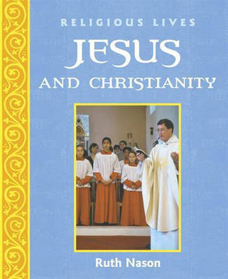 Jesus and Christianity by Ruth Nason