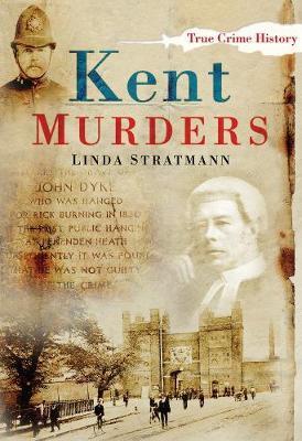 Kent Murders by Linda Stratmann