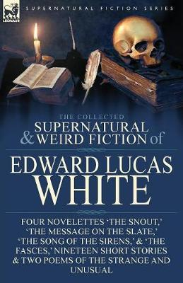 The Collected Supernatural and Weird Fiction of Edward Lucas White by Edward Lucas White image