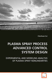 Plasma Spray Process Advanced Control System Design by Chenhuan Cui image
