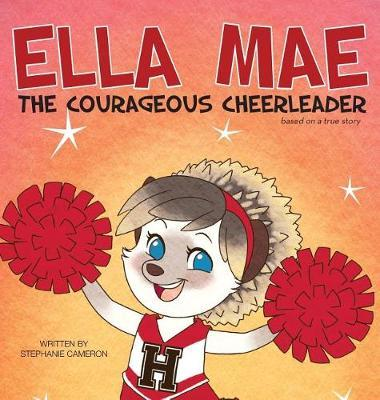 Ella Mae the Courageous Cheerleader by Stephanie Cameron image