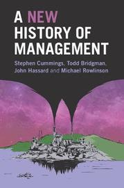 A New History of Management by Stephen Cummings