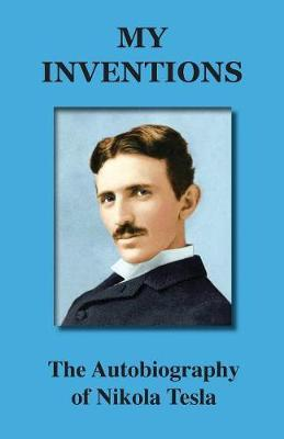 My Inventions by Tesla Nikola