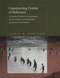 Constructing Frames of Reference by Lewis R. Binford image