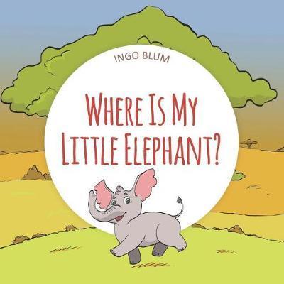 Where Is My Elephant? by Ingo Blum
