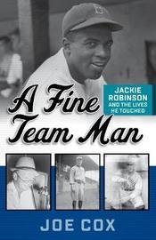 A Fine Team Man by Joe Cox
