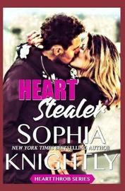 Heart Stealer by Sophia Knightly