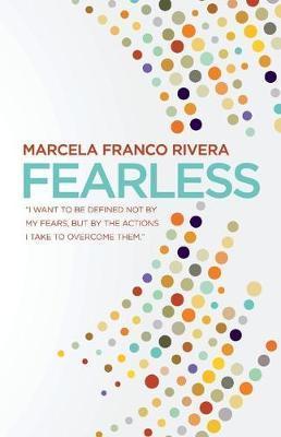 Fearless by Marcela Franco Rivera