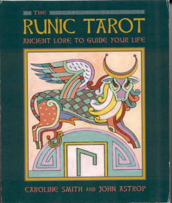 The Runic Tarot: Ancient Lore to Guide Your Life by Caroline Smith image