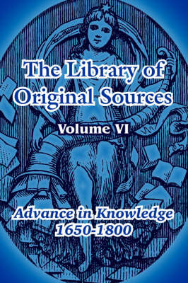 The Library of Original Sources: Volume VI (Advance in Knowledge 1650-1800) image