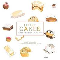 Little Cakes: Classic Recipes for Every Occasion by Susan Waggoner image