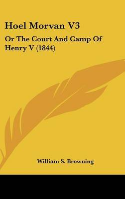 Hoel Morvan V3: Or the Court and Camp of Henry V (1844) by William S. Browning image