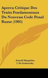 Apercu Critique Des Traits Fondamentaux Du Nouveau Code Penal Russe (1905) by Arnold Margoline image