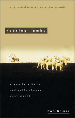 Roaring Lambs by Robert Briner