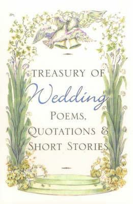 Treasury of Wedding Poems, Quotations and Short Stories by Rosemary Fox