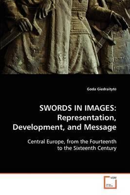 Swords in Images by Goda Giedraityt