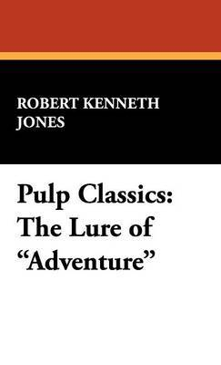 Pulp Classics by Robert Kenneth Jones