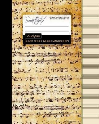Blank Sheet Music: Music Manuscript Paper / Staff Paper / Musicians Notebook [ Book Bound (Perfect Binding) * 12 Stave * 100 Pages * Large * Antique ] by Smart Bookx