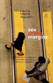Sex at the Margins by Laura Maria Agustin