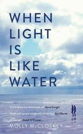When Light Is Like Water by Molly McCloskey image