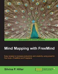 Mind Mapping with FreeMind by Silvina Paola Hillar