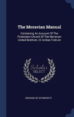 The Moravian Manual by Edmund De Schweinitz image