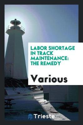 Labor Shortage in Track Maintenance by Various ~