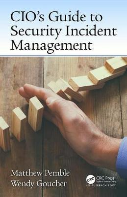 CIO's Guide to Security Incident Management by Matthew William Arthur Pemble image