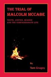 The Trial of Malcolm McCabe by Tom Gnagey